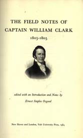 The Field Notes of Captain William Clark, 1803-1805