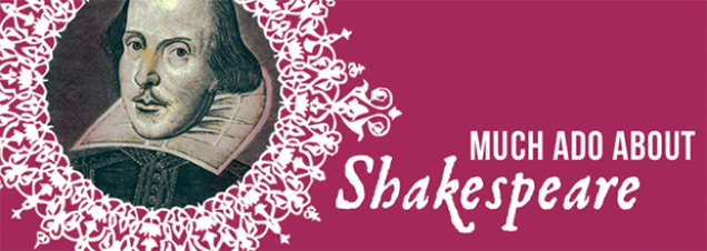 The Library devotes its 2016 series of Script-in-Hand performances to Shakespeare, leading up to a June exhibit featuring a rare, nearly 400-year- old First Folio – the first printed collection of the Bard's plays.