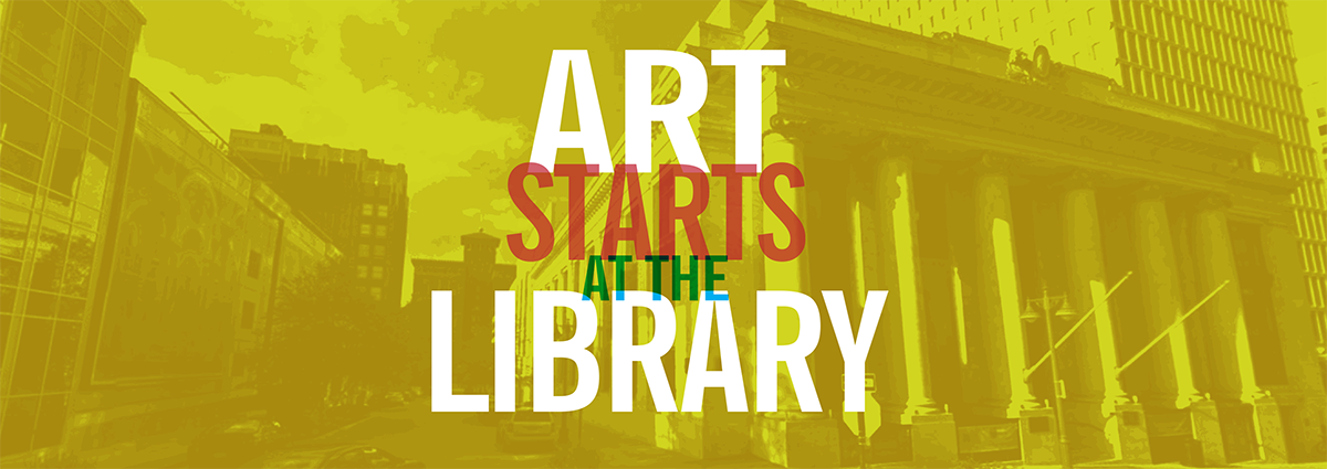 Art Starts at the Library | Kansas City Public Library