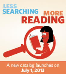 Less Searching, More Reading with our New Catalog!