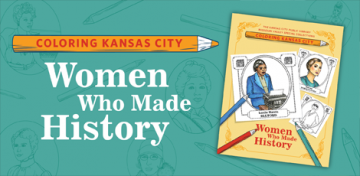 In celebration of Women's History Month, the Library showcases the legacies of several remarkable women in Coloring Kansas City: Women Who Made History, a coloring book curated by the Missouri Valley Special Collections.