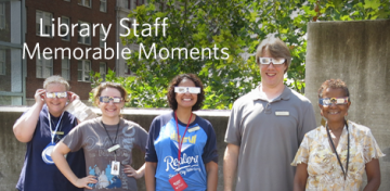 Library Staffers Share Memorable Moments of 2017