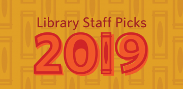 What books were winners with Library staff in 2019?  From pop culture potboilers to heavy-hitting history reads, check out the favorites that lined our staff's personal shelves this past year.