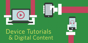 Device Tutorials and Digital Content