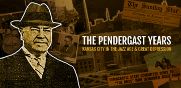 "The Library recently launched its newest historical website, The Pendergast Years: Kansas City in the Jazz Age & Great Depression, a digital trove of photos, letters, documents, and original articles illuminating the wide-open era of the 1920s and '30s when ""Boss Tom"" Pendergast ruled city politics."