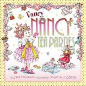 Fancy Nancy Tea Parties by Jane O'Conner and illustrated by Robin Preiss Glasser
