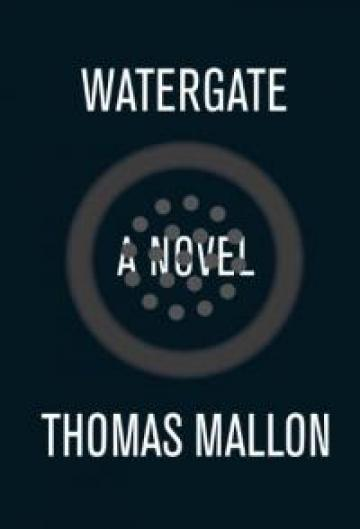 Watergate by Thomas Mallon book cover
