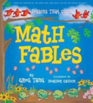 Math Fables by Greg Tang and illustrated by Heather Cahoon