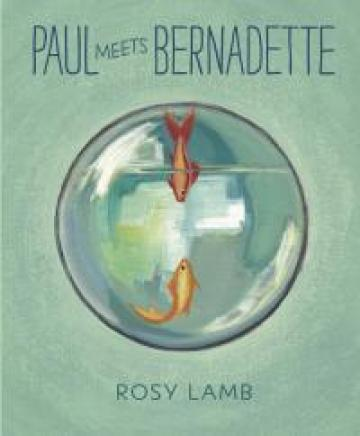 Paul Meets Bernadette by Rosy Lamb