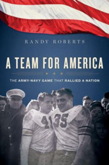 Randy Roberts  A Team for America