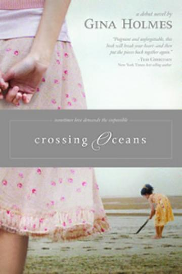 Crossing Oceans Gina Holmes