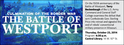 On the 150th anniversary of the Battle of Westport, Terry Beckenbaugh of the U.S. Army Command and General Staff College examines the defeat that sent Confederate Gen. Sterling Price into retreat and signaled the end of rebels' conventional military presence in Missouri.