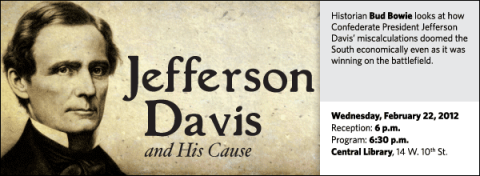 Historian Bud Bowie looks at how Confederate President Jefferson Davis' miscalculations doomed the South economically even as it was winning on the battlefield.