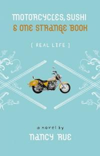 Motorcycles, Sushi & One Strange Book by Nancy Rue