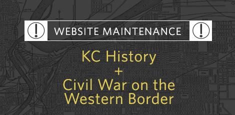 KCHistory and Civil War websites are undergoing maintenance