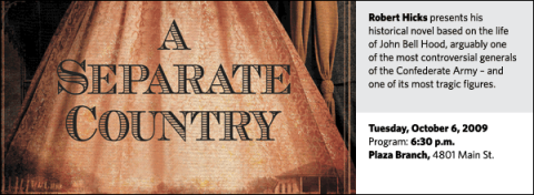Robert Hicks presents his  historical novel based on the life  of John Bell Hood, arguably one  of the most controversial generals of the Confederate Army – and  one of its most tragic figures.