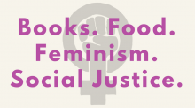 """Pale background with gray """"feminist fist"""" logo. Pink text says """"Books. Food. Feminism. Social Justice."""""""