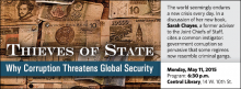 The world seemingly endures a new crisis every day. In a discussion of her new book, Sarah Chayes, a former adviser to the Joint Chiefs of Staff,  cites a common instigator: government corruption so pervasive that some regimes now resemble criminal gangs.