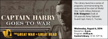 The Library launches a series of programs commemorating the centennial of the start of World War I with military historian D.M. Giangreco's look at 34-year-old Army National Guard Capt. Harry S. Truman.