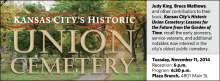 Judy King, Bruce Mathews, and other contributors to their book, Kansas City's Historic Union Cemetery: Lessons for the Future from the Garden of Time, recall the early pioneers, service veterans, and additional notables now interred in the city's oldest public cemetery.