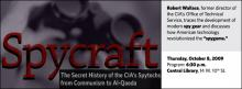 """Robert Wallace, former director of the CIA's Office of Technical Service, traces the development of modern spy gear and discusses how American technology revolutionized the """"spygame."""""""