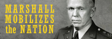 """Military historian David W. Mills of the U.S. Army Command and General Staff College examines the man deemed by Winston Churchill as """"the true organizer of victory"""" in World War II. Army Chief of Staff George C. Marshall built and directed the largest fighting force in history, and then won a Nobel Peace Prize for his post-war work as a diplomat and secretary of state."""