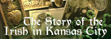 Pat O'Neill, a fifth-generation Kansas Citian and champion of all things Irish, discusses his book From the Bottom Up: The Story of the Irish in Kansas City, focusing in particular on postcards received by immigrants in KC from their families across the Atlantic.