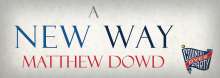 ABC News correspondent and analyst Matthew Dowd offers a game plan for ending partisan gridlock in government, which he lays out in his book A New Way: Embracing the Paradox as We Lead and Serve.
