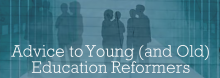 "In a discussion of his upcoming book Letters to a Young Education Reformer, education policy expert Frederick M. ""Rick"" Hess examines the challenges of school reform and reflects on where it has stumbled and how it can succeed."