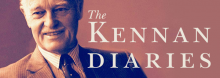 Foreign policy strategist and American diplomat George F. Kennan kept journals that covered a staggering 88 years. Historian Frank Costigliola, who has edited Kennan's writings into a reader-friendly volume, examines this trove of ideas, anecdotes, and essays.
