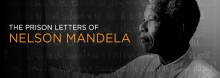 In a discussion of the newly released book The Prison Letters of Nelson Mandela, his granddaughter, Zamaswazi Dlamini-Mandela, and Mandela Foundation senior researcher Sahm Venter discuss the revered anti-apartheid activist and South African president and the insights gained from his writings.
