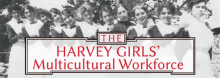 "Kansas State University's Michaeline Chance-Reay looks back at the thousands of ""Harvey Girls"" recruited to staff the popular Harvey House restaurants of the late 1800s. Many, from rural and immigrant families, sought opportunity and adventure. Later came African-Americans, Hispanics, Native Americans, and other minorities."