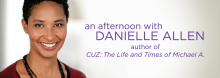 Harvard University's Danielle Allen visits the L.H. Bluford Branch for a special afternoon discussion of her new book, CUZ: The Life and Times of Michael A.