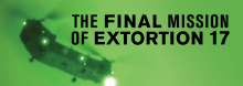 Author Ed Darack examines the downing of an Army helicopter in Afghanistan six years ago, killing all 38 aboard, in a discussion of his new book The Final Mission of Extortion 17: Special Ops, Helicopter Support, SEAL Team Six, and the Deadliest Day of the U.S. War in Afghanistan.