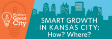 Which areas offer Kansas City the greatest potential for smart long-term growth? Urban planner Joe Minicozzi and Chuck Marohn, founder of the nonprofit Strong Towns, lend some direction in the latest installment of the Library's Making a Great City series.