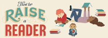 Which books are best to read to babies? How do you engage reluctant young readers? In a discussion of their new book How to Raise a Reader, New York Times Book Review editors Pamela Paul and Maria Russo offer guidance on fostering a love of reading in children of every age.
