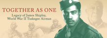 James Shipley, one of fewer than 200 surviving members of the famed, all-black World War II unit known as the Tuskegee Airmen, joins author Jeremy Paul Amick in a discussion of a new biography about the now-94-year-old Shipley.