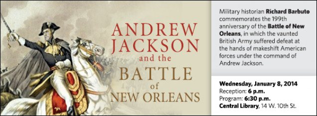 Military historian Richard Barbuto commemorates the 199th anniversary of the Battle of New Orleans, in which the vaunted British Army suffered defeat at the hands of makeshift American forces under the command of Andrew Jackson.