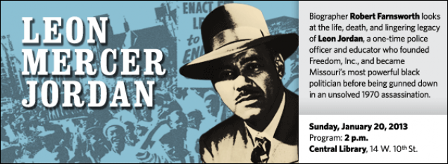 Biographer Robert Farnsworth looks at the life, death, and lingering legacy of Leon Jordan, a one-time police officer and educator who founded Freedom, Inc., and became Missouri's most powerful black politician before being gunned down in an unsolved 1970 assassination.
