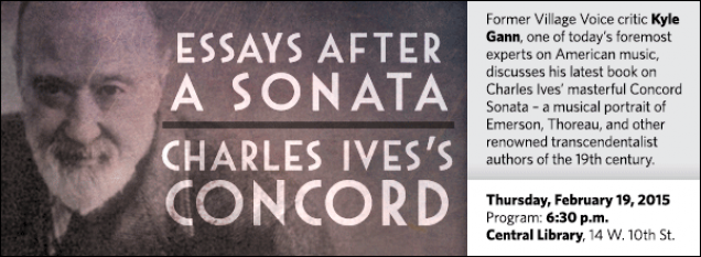 Former Village Voice critic Kyle Gann, one of today's foremost experts on American music, discusses his latest book on Charles Ives' masterful Concord Sonata – a musical portrait of Emerson, Thoreau, and other renowned transcendentalist authors of the 19th century.
