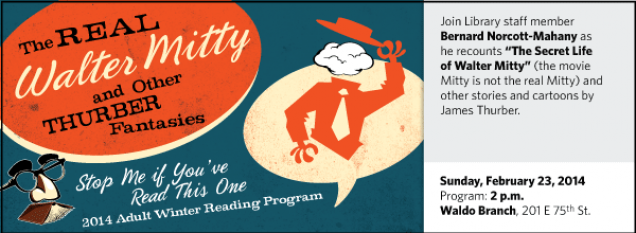 """Join Library staff member Bernard Norcott-Mahany as he recounts """"The Secret Life of Walter Mitty"""" (the movie Mitty is not the real Mitty) and other stories and cartoons by James Thurber."""