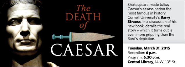 Shakespeare made Julius Caesar's assassination the most famous in history. Cornell University's Barry Strauss, in a discussion of his new book, details the real story – which it turns out is even more gripping than the Bard's depiction.