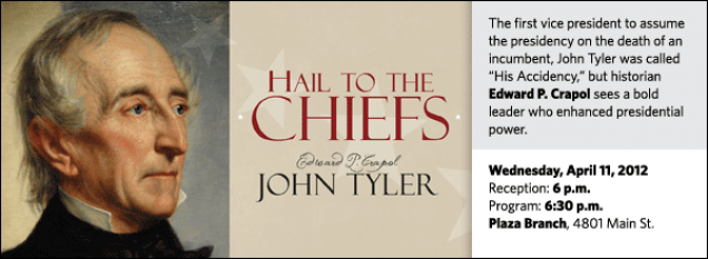 """The first vice president to assume the presidency on the death of an incumbent, John Tyler was called """"His Accidency,"""" but historian Edward P. Crapol sees a bold leader who enhanced presidential power."""
