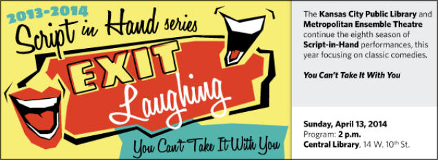 The Kansas City Public Library and Metropolitan Ensemble Theatre continue the eighth season of Script-in-Hand performances, this year focusing on classic comedies.