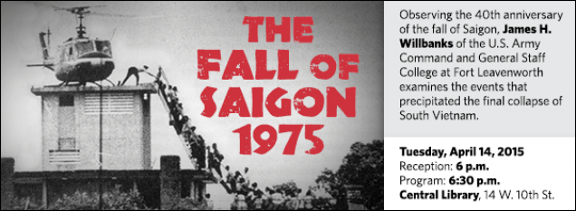 Observing the 40th anniversary of the fall of Saigon, James H. Willbanks of the U.S. Army Command and General Staff College at Fort Leavenworth examines the events that precipitated the final collapse of South Vietnam.