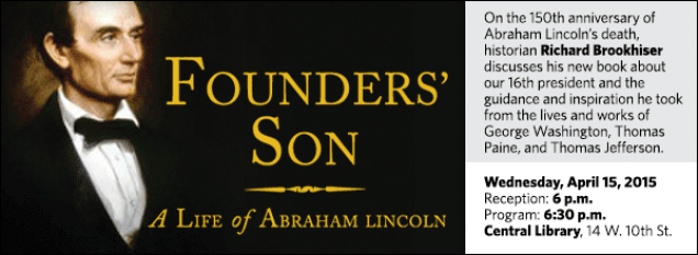 On the 150th anniversary of Abraham Lincoln's death, historian Richard Brookhiser discusses his new book about our 16th president and the guidance and inspiration he took from the lives and works of George Washington, Thomas Paine, and Thomas Jefferson.