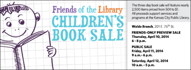 The three-day book sale will feature nearly 2,500 items priced from 50¢ to $1.  All proceeds support services and programs at the Kansas City Public Library.