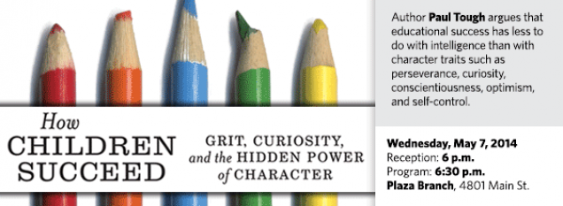Author Paul Tough argues that educational success has less to do with intelligence than with character traits such as perseverance, curiosity, conscientiousness, optimism, and self-control.