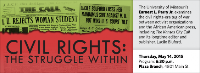 The University of Missouri's Earnest L. Perry Jr. examines  the civil rights-era tug of war between activist organizations and the African American press, including The Kansas City Call and its longtime editor and publisher, Lucile Bluford.