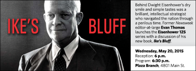 Behind Dwight Eisenhower's dry smile and simple tastes was a brilliant, intellectual strategist who navigated the nation through a perilous time. Former Newsweek editor-at-large Evan Thomas launches the Eisenhower 125 series with a discussion of his new book, Ike's Bluff.